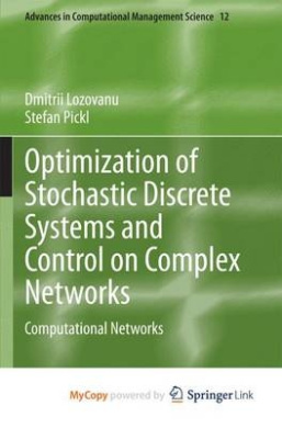 Optimization of Stochastic Discrete Systems and Control on Complex Networks: Computational Networks (Advances in Computational Management Science)