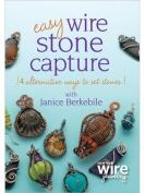 Easy Wire Stone Capture