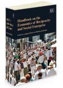 Handbook on the Economics of Reciprocity and Social Enterprise