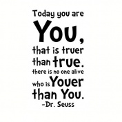 Today you are you, Dr Seuss Quote, Wall Art Sticker Mural Giant Decal