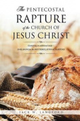 The Pentecostal Rapture of the Church of Jesus Christ