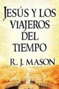 Jesus y Los Viajeros del Tiempo