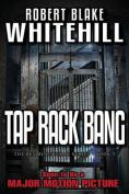 Tap Rack Bang - A Ben Blackshaw Novel