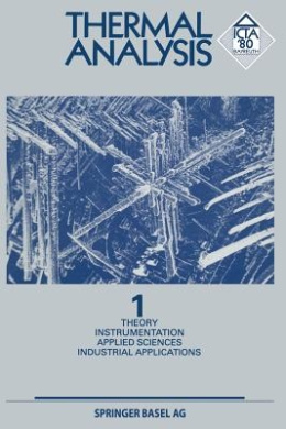 Thermal Analysis: Vol 1 Theory Instrumentation Applied Sciences Industrial Applications
