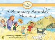 A Summery Saturday Morning, [Board book]