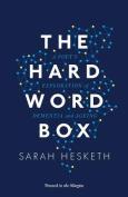 The Hard Word Box
