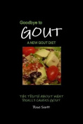 Goodbye to Gout - a New Gout Diet