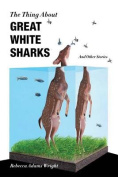 The Thing About Great White Sharks