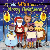 We Wish You a Merry Christmas [Board Book]