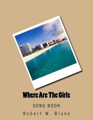 Where Are the Girls: Song Book