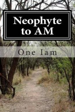 Neophyte to Am: Awakening to Self