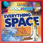 Everything Space (Time for Kids Big Book of What)