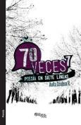Setenta Veces Siete. Poesia En Siete Lineas [Spanish]
