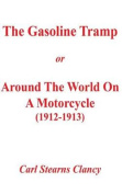The Gasoline Tramp or Around the World on a Motorcycle