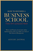 How to Reform a Business School - The Ivy League Way