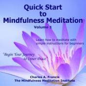 Quick Start to Mindfulness Meditation, Vol. 1