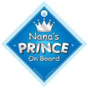Nana's Prince On Board Car Sign, Nan, Prince car sign, Prince On Board, Gran, Nana, Car Sign, Baby On Board Sign, Novelty Car Sign, Baby Car Sign