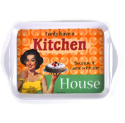 I Only Have A Kitchen Because It Came With The House Small Melamine Tray