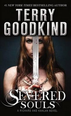 Severed Souls: A Richard and Kahlan Novel (Richard and Kahlan)