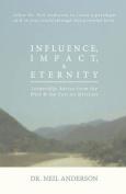Influence, Impact & Eternity