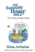 The Seriously Funny Bible