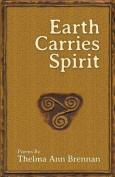 Earth Carries Spirit