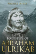In the Footsteps of Abraham Ulrikab