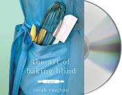 The Art of Baking Blind [Audio]