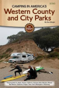 Camping in America S Guide to Western County and City Parks