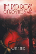 The Red Rose of Romance and War