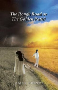 The Rough Road or the Golden Path?