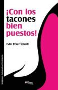 Con Los Tacones Bien Puestos! [Spanish]