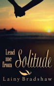 Lead Me from Solitude