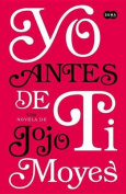 Yo Antes de Ti = Me Before You [Spanish]