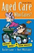 Aged Care, Who Cares? 2/E