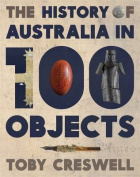 The History of Australia in 100 Objects
