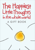 The Happiest Little Thoughts in the Whole World