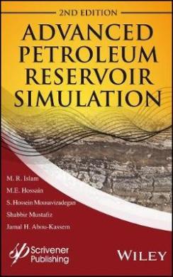 Advanced Petroleum Reservoir Simulation: Towards Developing Reservoir Emulators (Wiley-Scrivener)