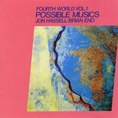 Fourth World, Vol. 1: Possible Musics [Slipcase]