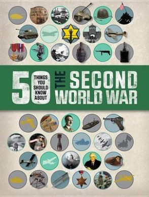 50 Things You Should Know about the Second World War (50 Things You Should Know about Ww2)