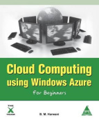 Cloud Computing Using Windows Azure for Beginners