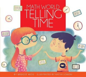 Telling Time / By Bridget Heos; Illustrated by Katya Longhi