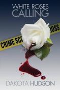 White Roses Calling