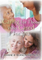 Caring for Those Who Cared for You