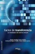 Factor de Transferencia. Un Modulador del Sistema Inmune [Spanish]
