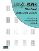Music Paper Notebook - Ukulele Chord Diagrams