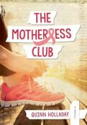 The Motherless Club