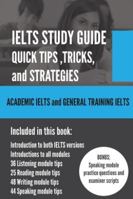 Ielts Study Guide: Quick Tips, Tricks, and Strategies
