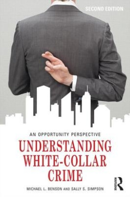 Understanding White-Collar Crime: An Opportunity Perspective (Criminology and Justice Studies)