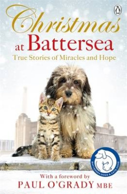 Christmas at Battersea: True Stories of Miracles and Hope
